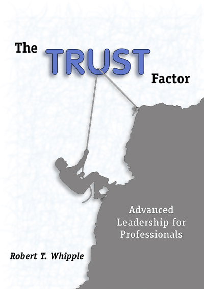 The Trust Factor: Advanced Leadership for Professionals